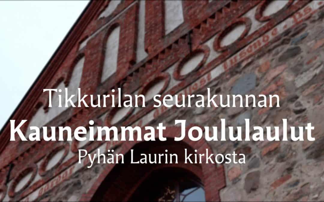 Kauneimmat joululaulut Pyhän Laurin kirkossa